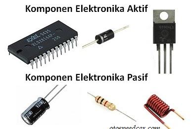 Perbedaan Komponen Elektronik Aktif Dan Komponen Elektronik Pasif