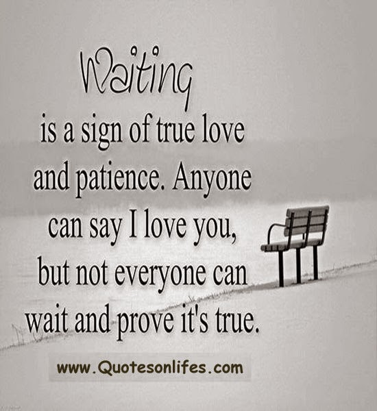 Quotes About Love Can Wait: Life Quotes: Waiting Is A Sign