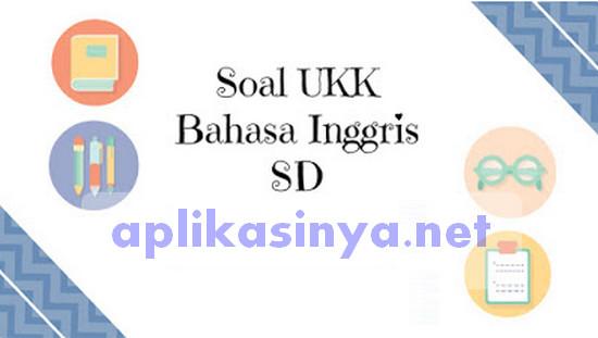 Download Soal UKK Bahasa Inggris SD/MI Kelas 1 sampai Kelas 5