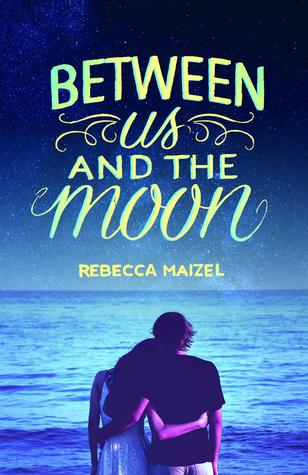 Between Us And The Moon Rebecca Maizel