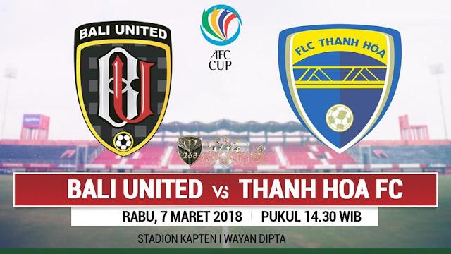 Prediksi Bali United Vs Thanh Hoa, Rabu 07 Maret 2018 Pukul 14.30 WIB @ RCTI