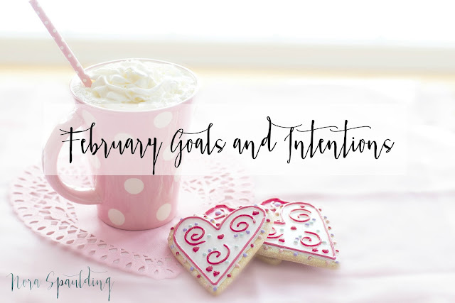 February Goals and Intentions