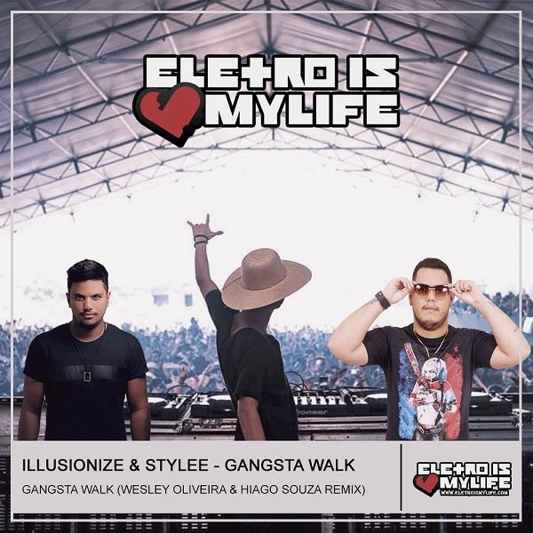 Illusionize & Stylee - Gangsta Walk (Wesley Oliveira & Hiago Souza Remix)
