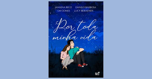 Por Toda Minha Vida, uma antologia que chega pela Rico Editora!