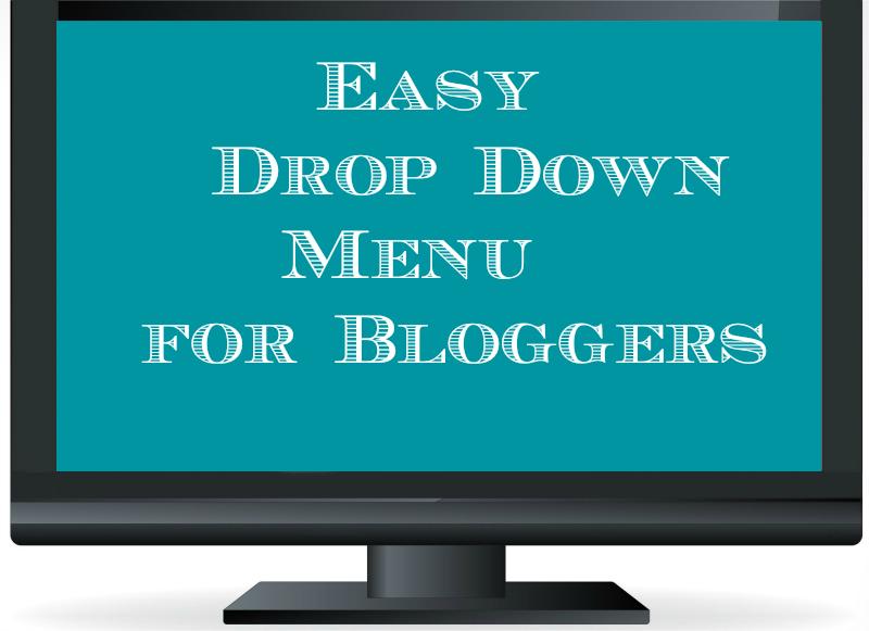 Blogger - Simple Drop-down Menu | Life and Linda
