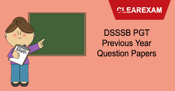 DSSSB PGT Previous Year Question Papers
