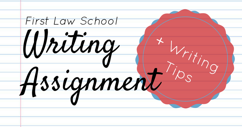 First Law School Writing Assignment (+ Writing Tips!) | Caffeine and Case  Briefs