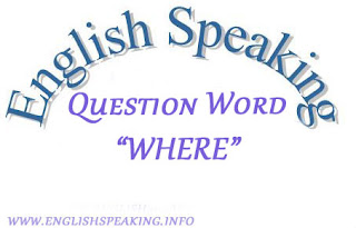 How Can use Where in English Speaking