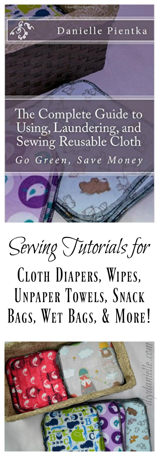 The Complete Guide to Using, Laundering, and Sewing Reusable Cloth Products like cloth diapers, unpaper towels, and more.