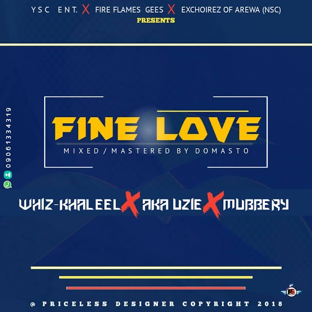 [Song] Wiz Khaleel x Mubberry x Aka Uzie - Fine Love