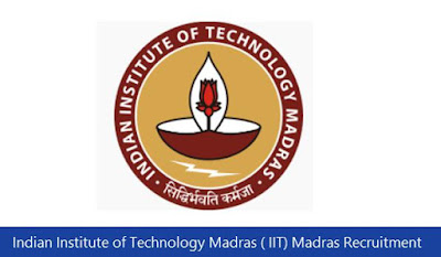 Indian Institute of Technology Madras ( IIT) Madras Recruitment