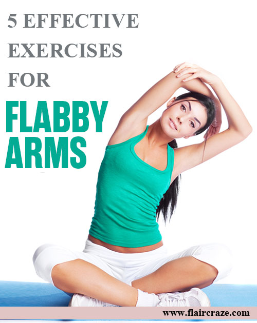 5 Effective Exercises for Flabby Arms