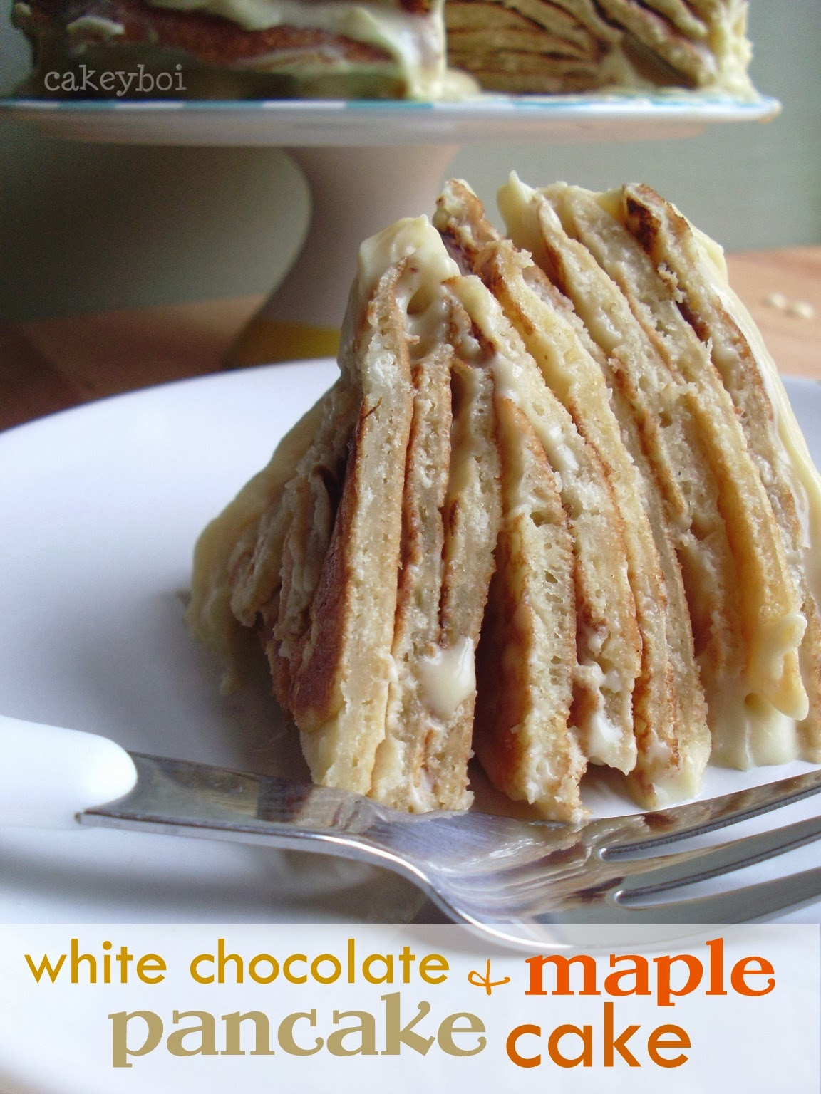 white chocolate and maple pancake cake