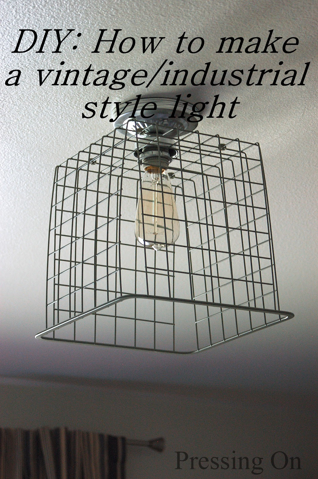 Pressing on diy vintage industrial style ceiling light - Diy ceiling light cover ...