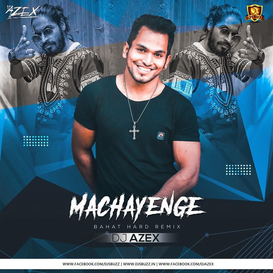Machayenge (Bahat Hard Remix) - DJ AZEX