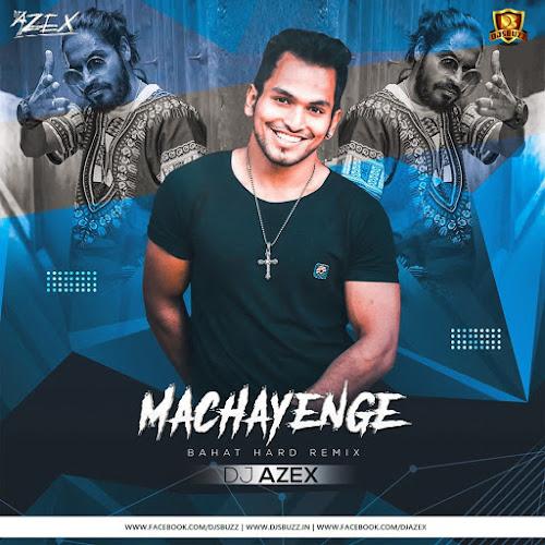 Machayenge (Bahat Hard Remix) – DJ AZEX