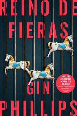 Reino de fieras - Gin Phillips (2018)