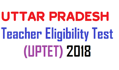 Uttar Pradesh Teacher Eligibility Test (UPTET) 2018