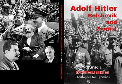 ADOLF HITLER: BOLSHEVIK AND ZIONIST VOLUME I COMMUNISM