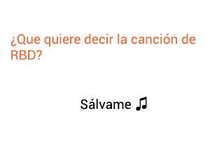 Significado de la canción Sálvame RBD.