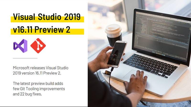 Visual Studio 2019 v16.11 to improve Git Tooling