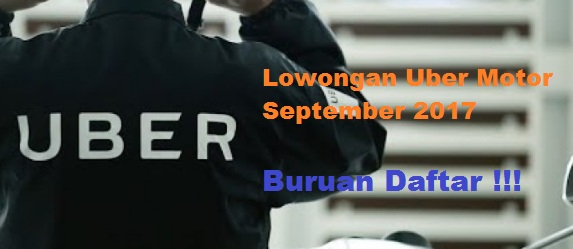 daftar uber motor, lowongan uber motor, pendaftaran uber motor, lowongan uber motor september 2017