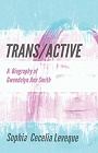https://www.amazon.com/Trans-Active-Biography-Gwendolyn-Smith-ebook/dp/B074F2SRHD