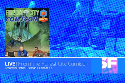 http://sequentialfiction.com/podcast/episode-47-live-from-the-forest-city-comicon/