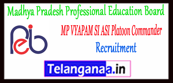 Madhya Pradesh VYAPAM SI ASI Platoon Commander Recruitment Application 2018
