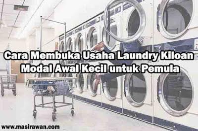 Cara Membuka Usaha Laundry Kiloan Modal Awal Kecil untuk Pemula