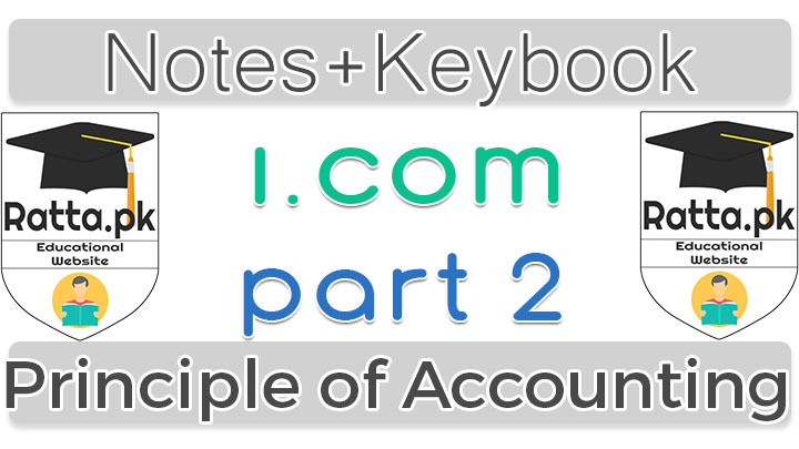 I.Com part 2 Principle of Accounting Notes of 2nd year