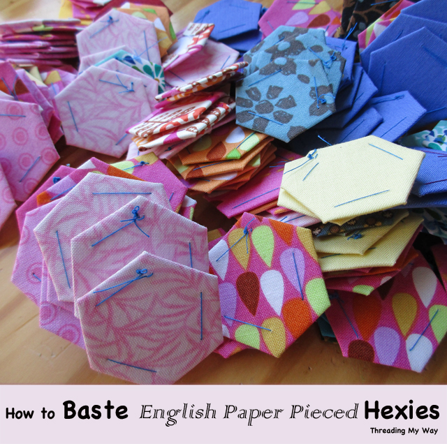 How to Baste English Paper Pieced Hexagons... TUTORIAL ~ Threading My Way