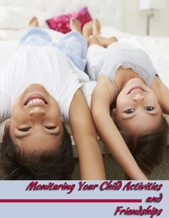 Monitoring Child Activities and Friendships