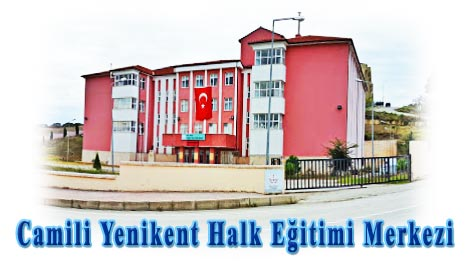 Camili Yenikent Halk Eğitimi Merkezi