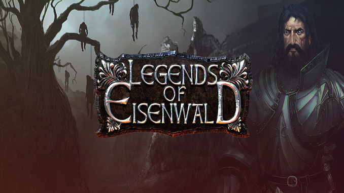 Legends of Eisenwald + Road to Iron Forest
