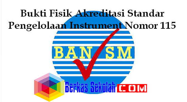 Download Bukti Fisik Akreditasi Standar Pengelolaan Instrument Nomor 115