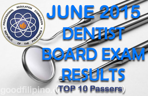 Top 10 Dentist Board Exam Passers (June 2015) - Dentist Exam Passers (June 2015)