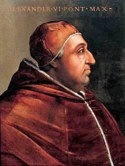 Pope Alexander VI (1492 to 1503)