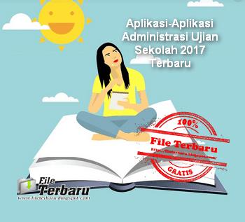 Aplikasi-Aplikasi Administrasi Ujian Sekolah 2017