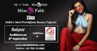 Auditions of Miss, Mrs & Mr Fabb Raipur 2019 on 8th September at Ambuja City Centre Mall.