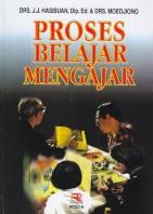 Proses Belajar Mengajar , Pengarang Drs. JJ Hasibuan, Dip.Ed. & Drs. , Penerbit PT Remaja Rosdakarya Bandung (Rosda)