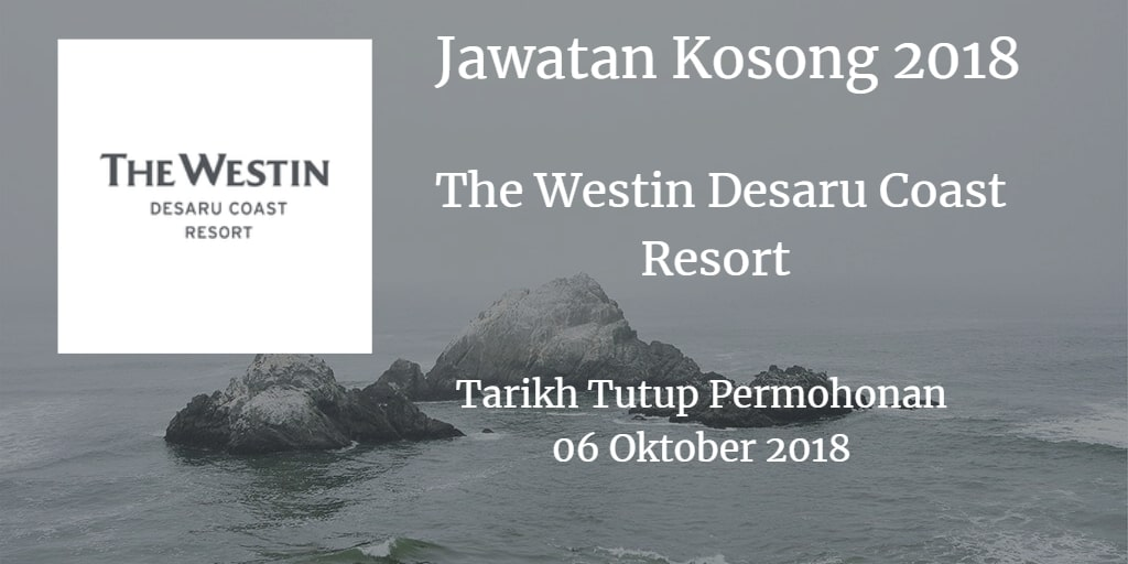 Jawatan Kosong THE WESTIN DESARU COAST RESORT 06 Oktober 2018
