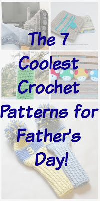 Crochet Pattern Our Father : The 7 Coolest Crochet Patterns for Fathers Day