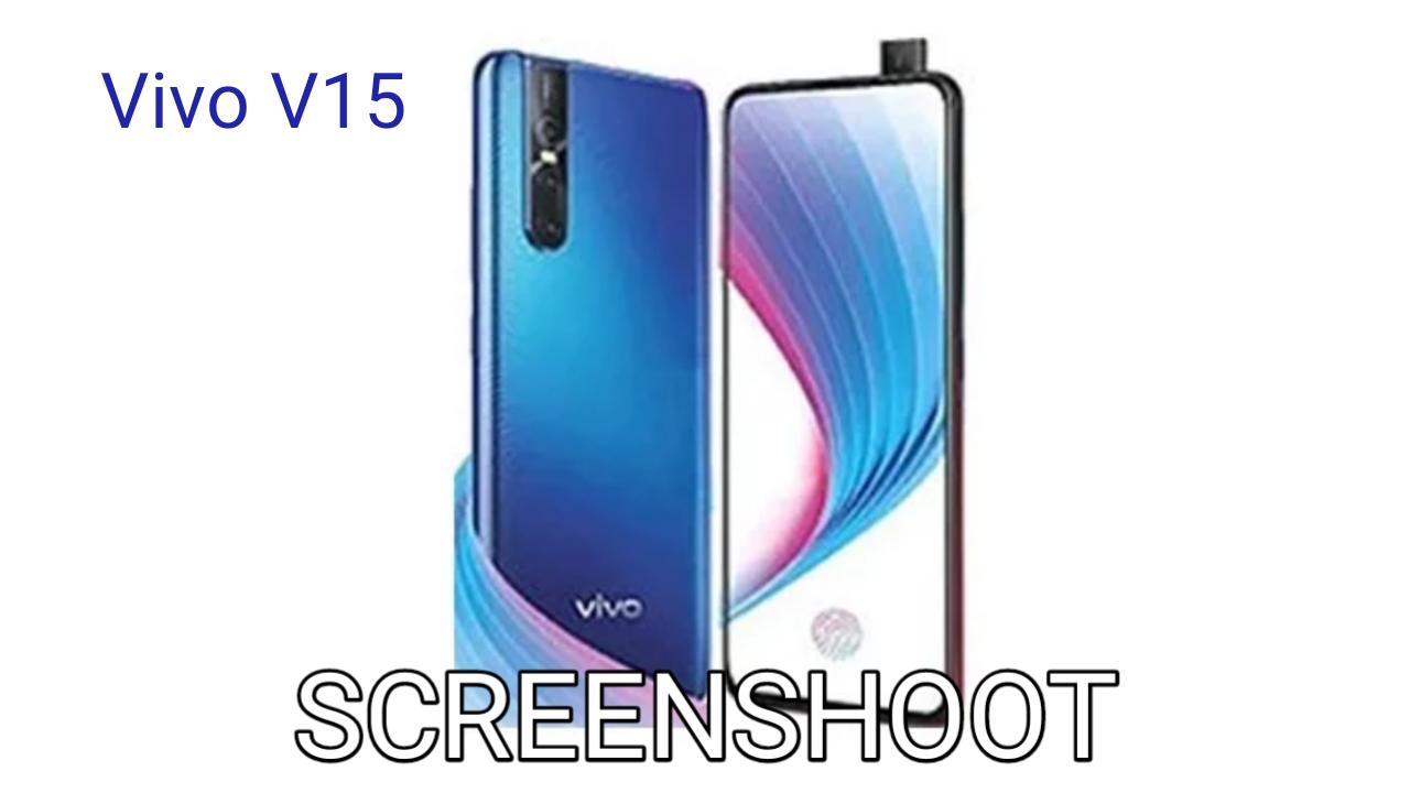 Cara Screenshoot Vivo V15 dan V15 Pro