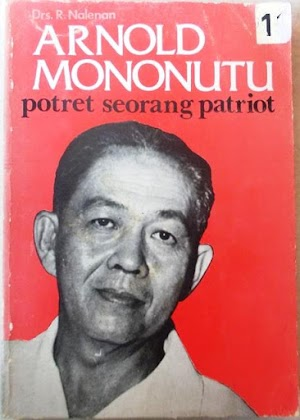 Arnold Mononutu Potret Seorang Patriot