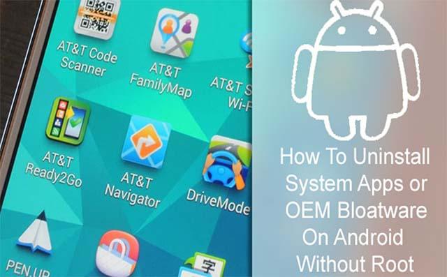 Cara Menghapus Aplikasi Sistem atau OEM Bloatware Tanpa Root