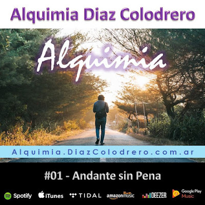 Alquimia Diaz Colodrero - Track #01 - Andante sin Pena
