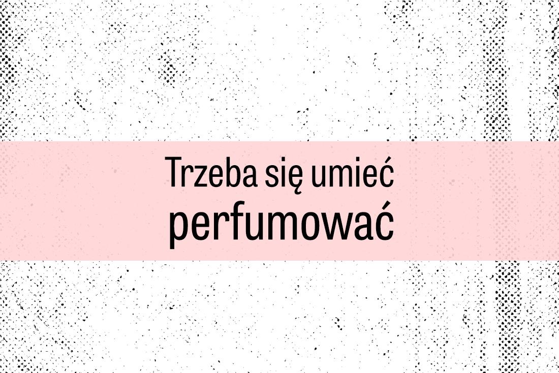 Retro :: Trzeba się umieć perfumować