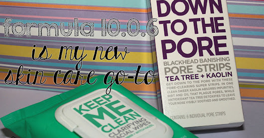 Formula 10.0.6 Keep Me Clean Clarifying Facial Wipes and Down To The Pore Blackhead Banishing Pore Strips