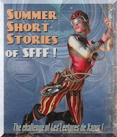 https://bibliosff.wordpress.com/2017/06/21/challenge-summer-short-stories-of-sfff-top-depart/